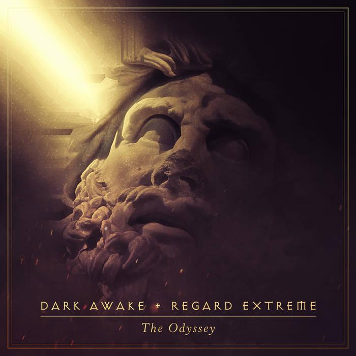 """Dark Awake + Regard Extreme – """"The Odyssey"""""""