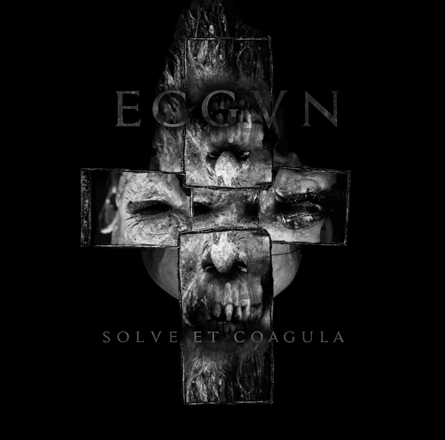 "Eggvn – ""Solve et Coagula"""