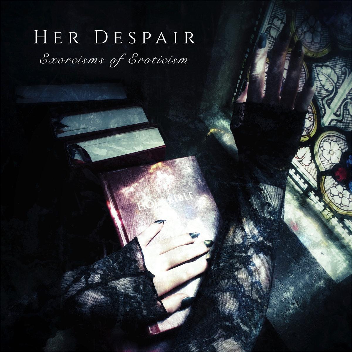 "Her Despair – ""Exorcisms of Eroticism"" EP"