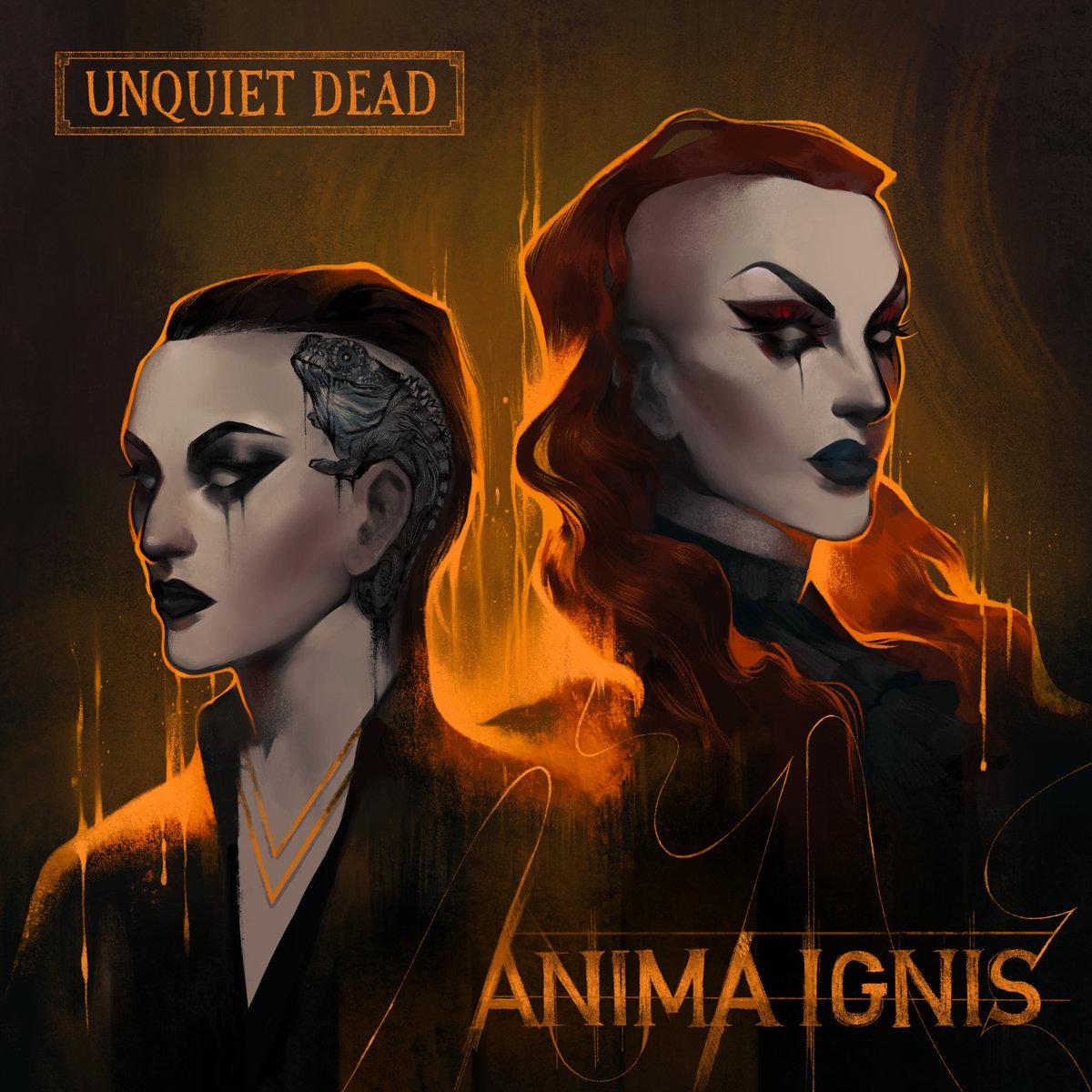 """Unquiet Dead – """"Anima Ignis"""""""
