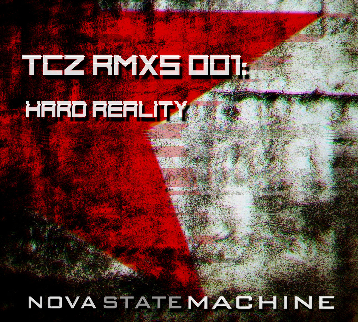 "Nova State Machine – ""TCZ RMXs 001: HARD REALITY"""