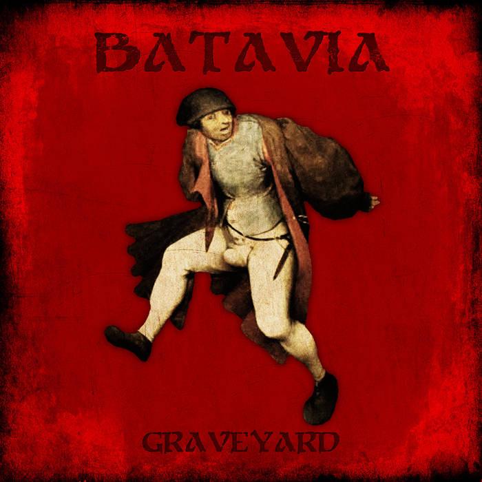 """Batavia – """"Graveyard"""""""