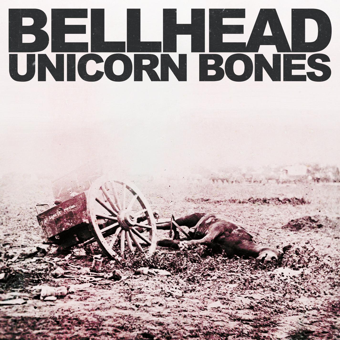 "Bellhead – ""Unicorn Bones"""