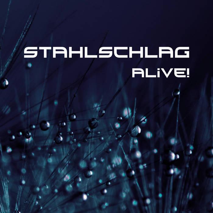 """Stahlschlag – """"Alive!"""""""