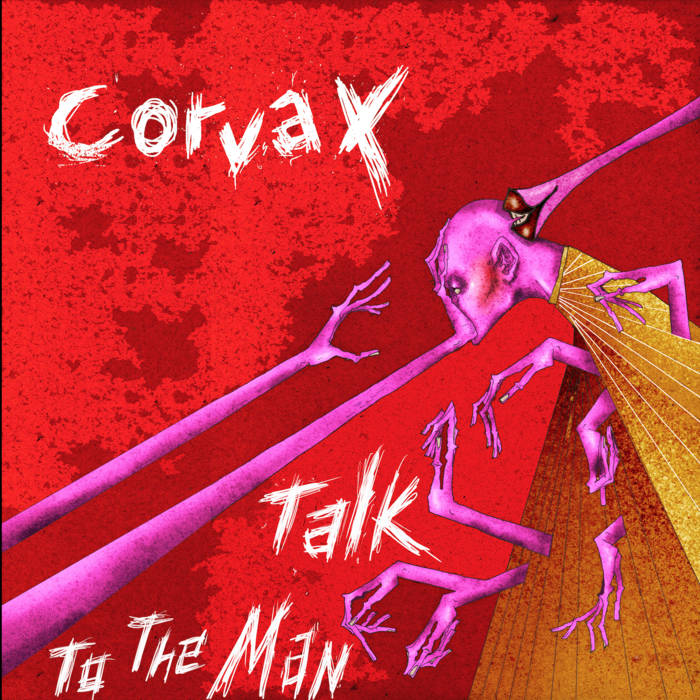 """Corvax – """"Talk To The Man"""""""