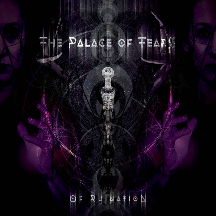 """The Palace Of Tears – """"Of Ruination"""""""