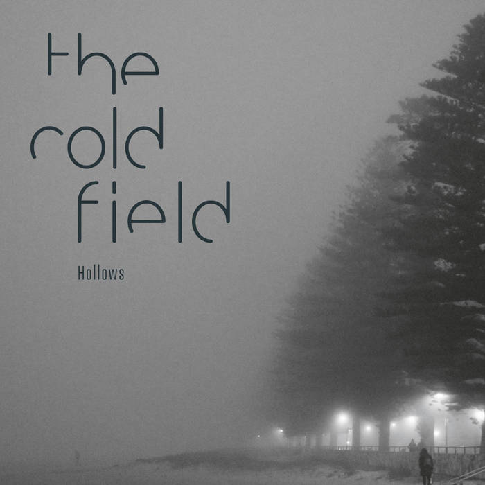 """The Cold Field – """"Hollows"""""""